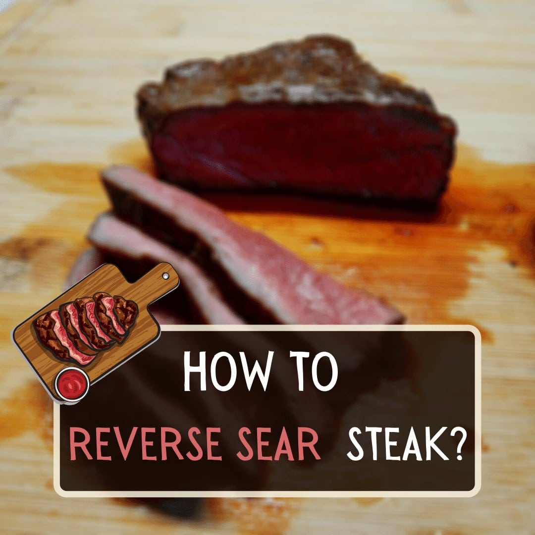 How to reverse sear steak ribeye filet mignon tenderloin