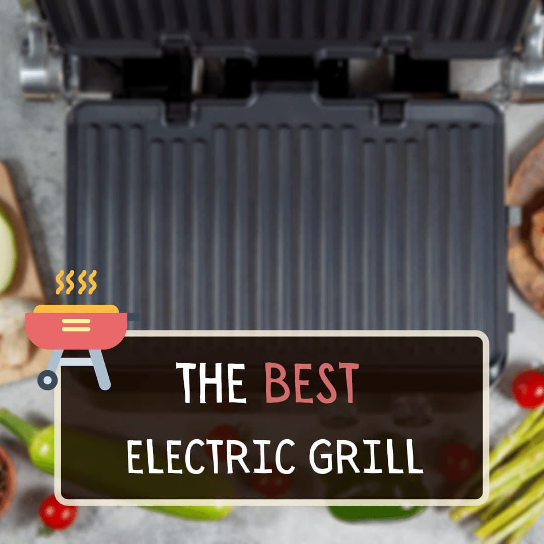 The Best Electric Grill Review