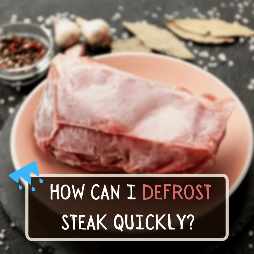 How Can I Defrost Steak Quickly